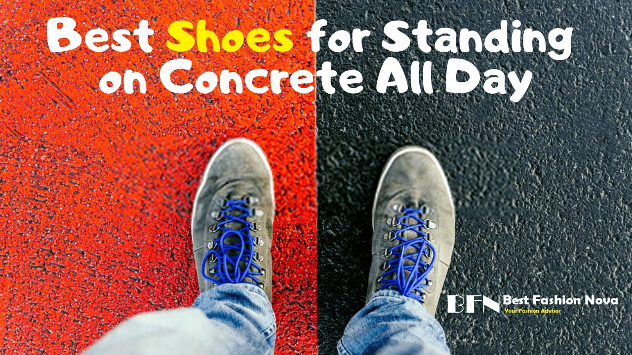 best shoes for standing on concrete all day
