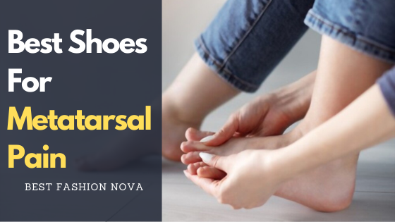 best shoes for metatarsal pain